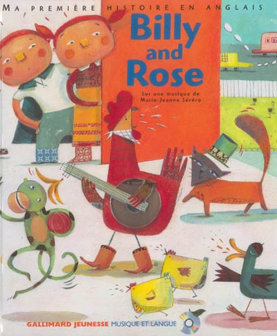 Billy and Rose : ma première histoire en anglais | Sauerwein, Leigh (1944-....)