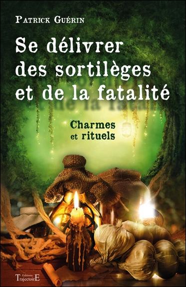 Se délivrer des sortilèges et de la fatalité : charmes et rituels