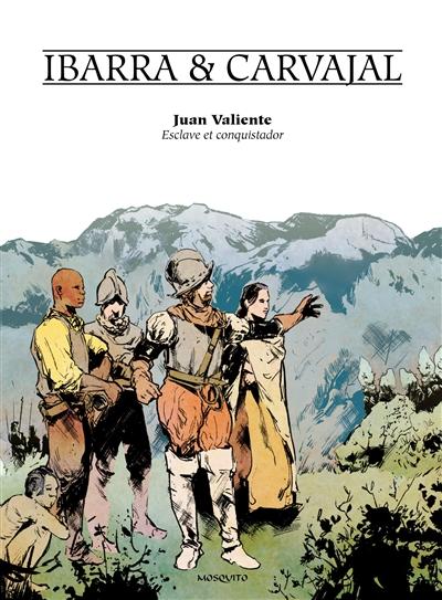 Juan Valiente : esclave et conquistador