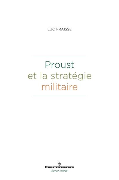 Proust et la stratégie militaire