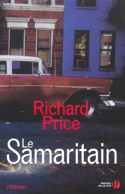 Le Samaritain : roman / Richard Price | Price, Richard (1949-....). Auteur