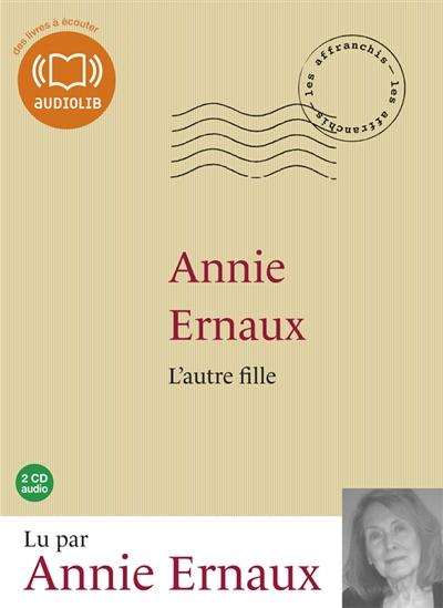 L' autre fille / Annie Ernaux   Ernaux, Annie. Auteur