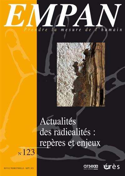 Empan, n° 123. Actualités des radicalités : repères et enjeux