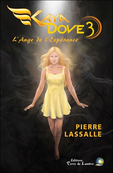 Kaya Dove. Vol. 3. L'ange de l'espérance