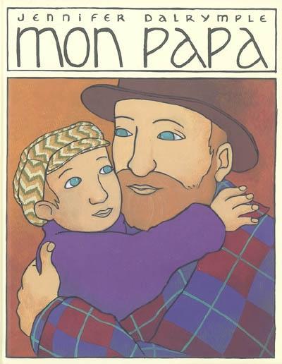 Mon papa | Dalrymple, Jennifer (1966-....). Auteur