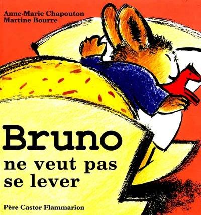 Bruno ne veut pas se lever / Anne-Marie Chapouton | Chapouton, Anne-Marie (1939-....). Auteur