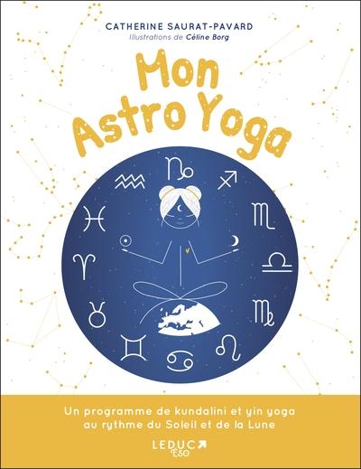 Mon astro yoga : un programme de kundalini et yin yoga au rythme du Soleil et de la Lune