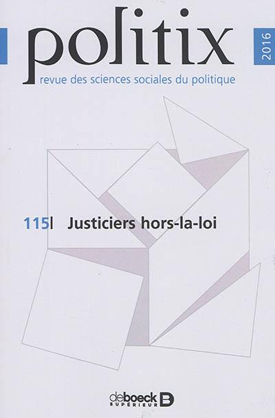 Politix, n° 115. Justiciers hors-la-loi