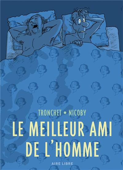 Le meilleur ami de l'homme / scénario, Tronchet | Tronchet, Didier (1958-....). Auteur