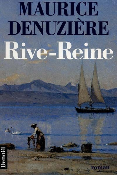 Helvétie. 2, Rive reine / Maurice Denuzière   Denuzière, Maurice. Auteur
