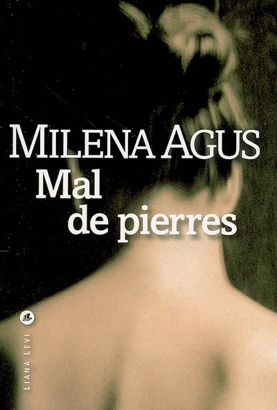 Mal de pierres / Milena Agus | Agus, Milena. Auteur