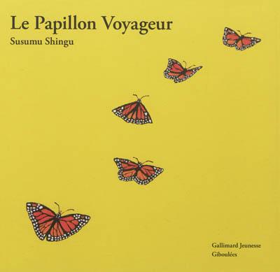 papillon voyageur (Le) | Shingu, Susumu. Auteur