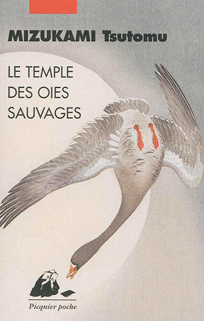 Le temple des oies sauvages : roman / Mizukami Tsutomu   Minakami, Tsutomu (1919-2004). Auteur