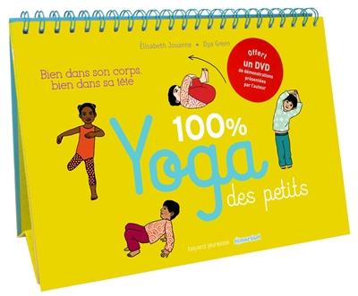 Couverture de : 100 % yoga des petits : bien dans son corps, bien dans sa tête