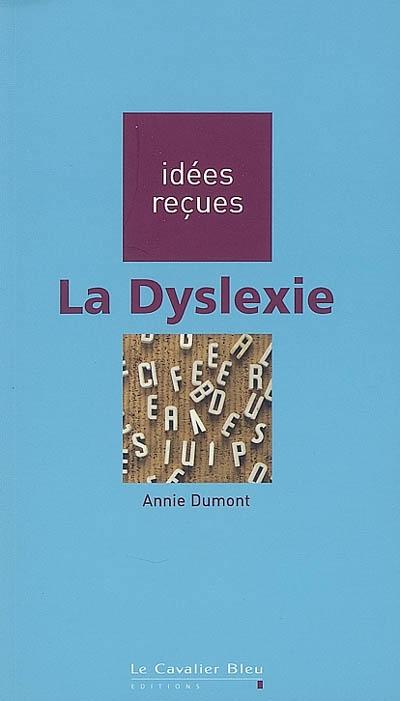 La dyslexie / Annie Dumont   Dumont, Annie