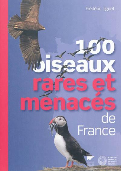 100-oiseaux-rares-et-menacés-de-France-:-identification,-distribution,-menaces
