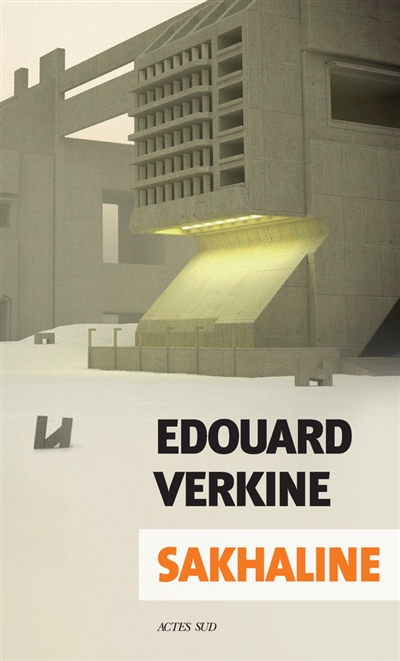 Sakhaline | Verkine, Edouard. Auteur