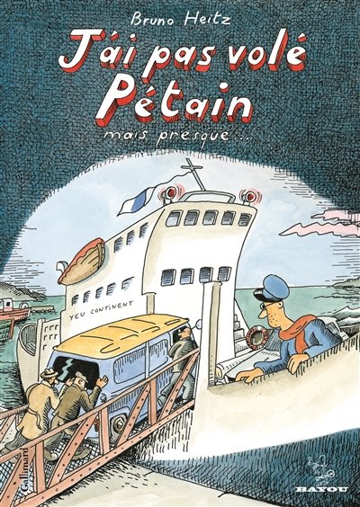 J'ai pas volé Pétain : mais presque...
