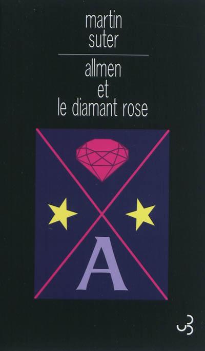 Allmen et le diamant rose / Martin Suter | Suter, Martin. Auteur