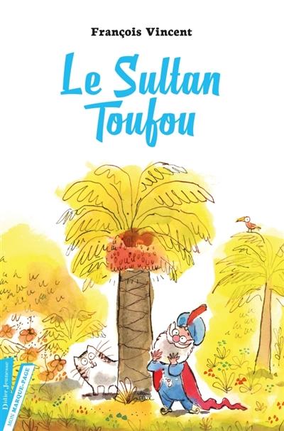 Le Sultan Toufou | Vincent, François (1956-....)