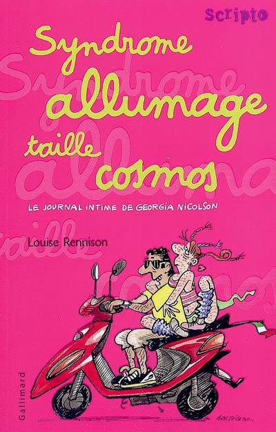 Syndrome allumage taille cosmos / Louise Rennison | Rennison, Louise. Auteur