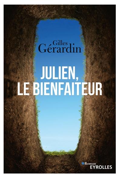 Julien, le bienfaiteur / Gilles Gérardin | Gérardin, Gilles. Auteur