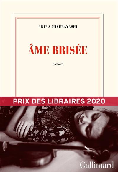 Ame brisée : roman | Mizubayashi, Akira (1951-....). Auteur