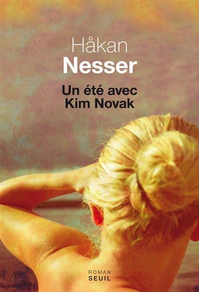 Un été avec Kim Novak : roman | Håkan Nesser (1950-....). Auteur