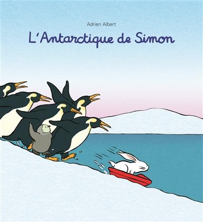 L' Antarctique de Simon / Adrien Albert | Albert, Adrien (1977-....). Auteur