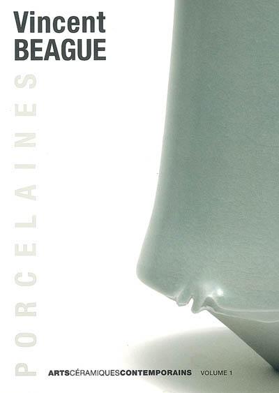 Vincent Beague : porcelaines