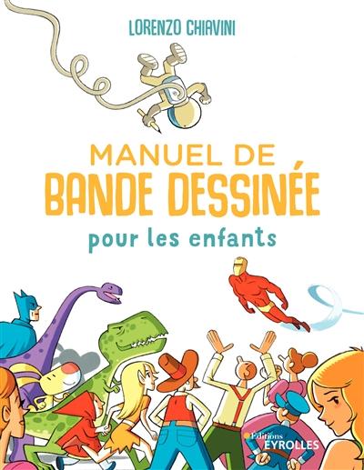 Manuel de bande dessinée pour les enfants | Lorenzo Chiavini, Auteur