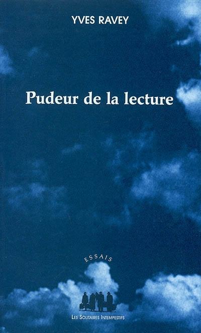 Pudeur de la lecture | Yves Ravey (1953-....). Auteur