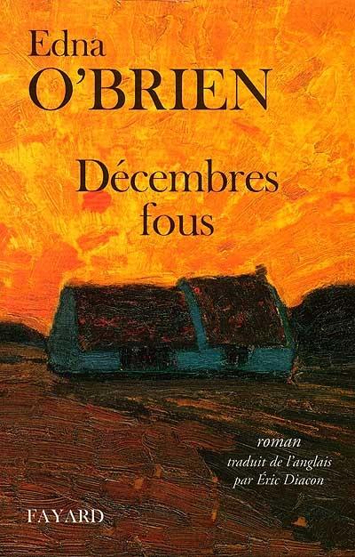 Décembres fous / écrit par Edna O'Brien | O'Brien, Edna. Auteur