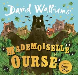 Mademoiselle Ourse / David Walliams | Walliams, David (1971-....). Auteur