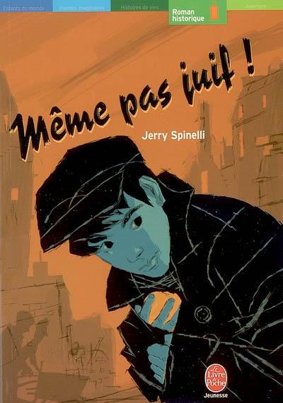 Même pas juif ! / Jerry Spinelli | Spinelli, Jerry (1941-....). Auteur
