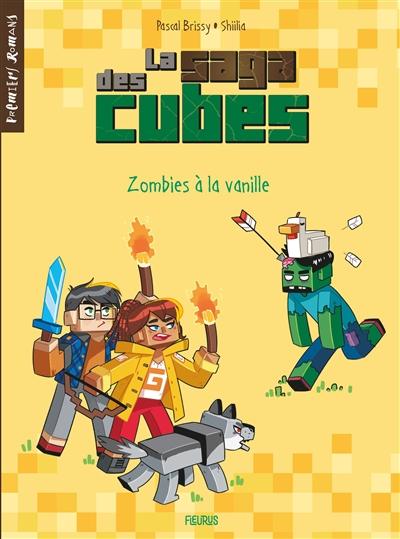 La saga des cubes. Vol. 2. Zombies à la vanille