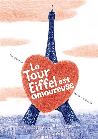 tour Eiffel est amoureuse (La) | Cohen-Janca, Irène (1954-....). Auteur