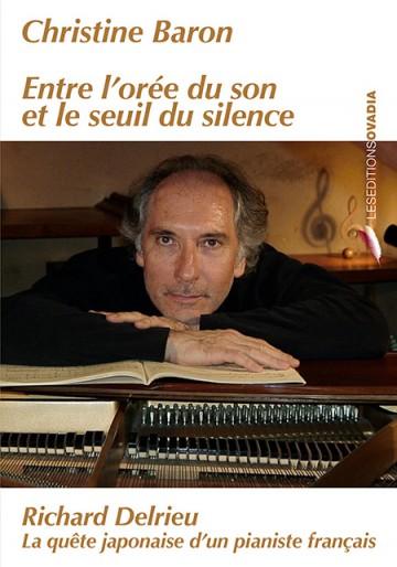 Entre l'orée du son et le seuil du silence : Richard Delrieu, la quête japonaise d'un pianiste français