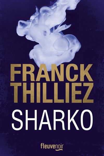 Sharko / Franck Thilliez   Thilliez, Franck (1973-....). Auteur
