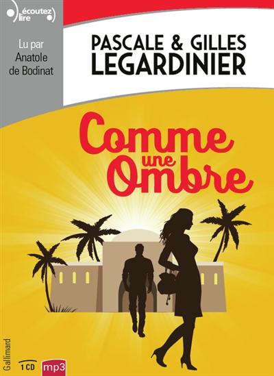 Comme une ombre / Pascale Legardinier, Gilles Legardinier | Legardinier, Pascale