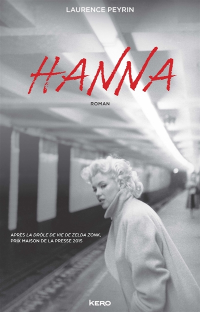 Hanna : roman / Laurence Peyrin   Peyrin, Laurence. Auteur