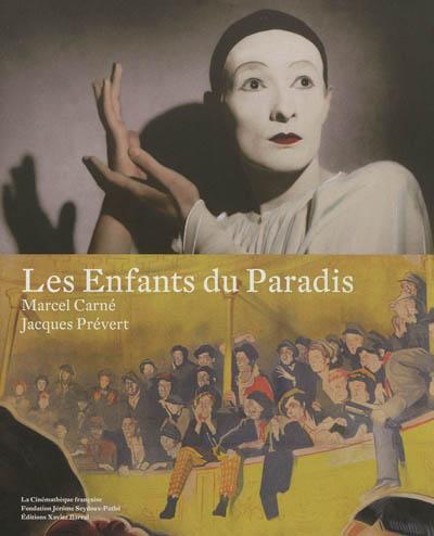 Les enfants du paradis : Marcel Carné, Jacques Prévert