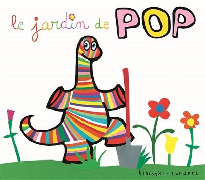 Le jardin de Pop / Bisinski, Sanders | Bisinski, Pierrick (1961-....). Auteur