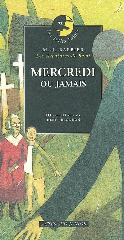 Mercredi ou jamais / Marie-Jeanne Barbier | Barbier, Marie-Jeanne (1944-....). Auteur