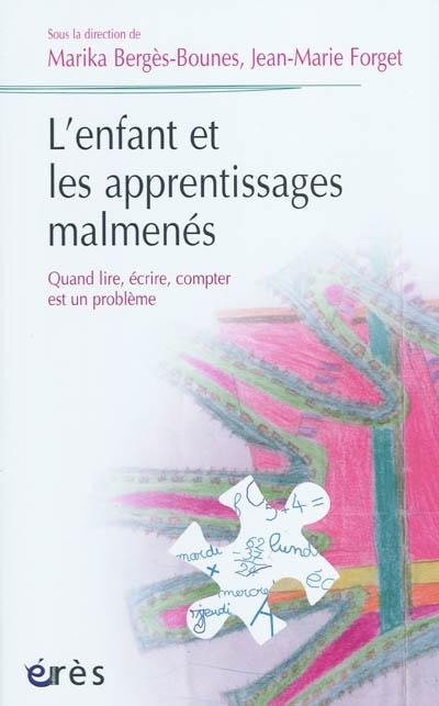 L'enfant et les apprentissages malmenés : quand lire, écrire, compter est un problème | Bergès-Bounes, Marika. Directeur de publication