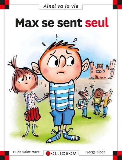 Max se sent seul | Saint-Mars, Dominique de (1949-...). Auteur