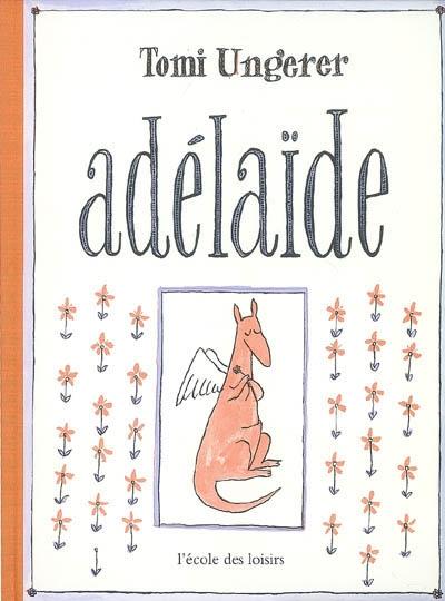 Adélaïde | Tomi Ungerer (1931-2019). Auteur