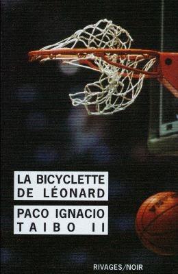 La bicyclette de Léonard / Paco Ignacio Taibo II | Taibo, Paco Ignacio (1949-....). Auteur