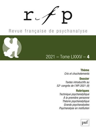 Revue française de psychanalyse, n° 4 (2021). Cris et chuchotements