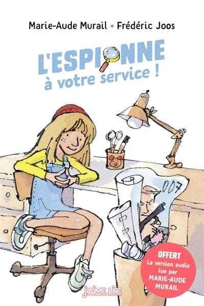 espionne à votre service ! (L')   Murail, Marie-Aude (1954-....). Auteur